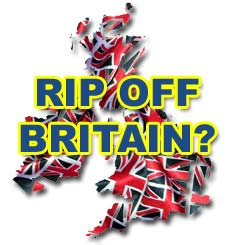 Ripped off Britain