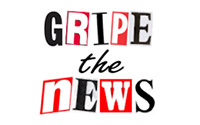 Gripes the News